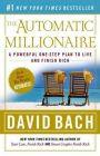 The Automatic Millionaire: A Powerful One-Step Plan to Live and Finish Rich: Book by David Bach