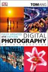 Digital Photography an Introduction: Book by Tom Ang
