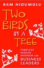 Two Birds in a Tree: Timeless Indian Wisdom for Business Leaders: Book by Ram Nidmolu