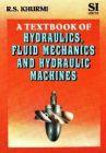 Textbook of Hydraulics, Fluid Mechanics and Hydraulic Machines: Book by R S KHURMI