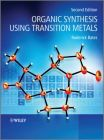 Organic Synthesis Using Transition Metals: Book by Roderick Bates