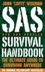 SAS Survival Handbook: The Ultimate Guide to Surviving Anywhere: Book by John 'Lofty' Wiseman