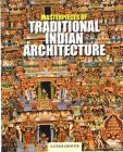 Masterpieces of Traditional Indian Architecture: Book by Satish Grover