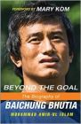 Beyond the Goal: The Biography of Baichung Bhutia: Book by Mohammad Amin-ul Islam