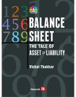 The Balance Sheet- Tale of Asset and Liability: Book by Vishal Thakkar