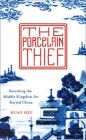 The Porcelain Thief: Book by Huan Hsu