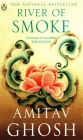 River of Smoke : A Triumph of Storytelling The Hindu (English) (Paperback): Book by Amitav Ghosh