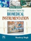 Introduction to Biomedical Instrumentation: Book by Mandeep Singh