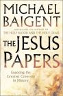 The Jesus Papers: Exposing the Greatest Cover-up in History: Book by Michael Baigent
