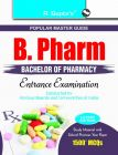B. Pharm (Bachelor of Pharmacy) Entrance Exam Guide: Book by RPH Editorial Board