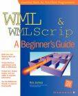 WML and WMLScript: A Beginner's Guide