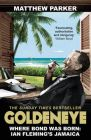 Goldeneye: Where Bond Was Born: Ian Fleming's Jamaica: Book by Matthew Parker