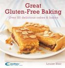 Great Gluten-Free Baking: Over 80 Delicious Cakes and Bakes: Book by Louise Blair