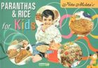 Paranthas and Rice for Kids: Book by Nita Mehta