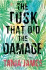 The Tusk That Did the Damage: Book by  JAMES TANIA