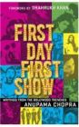 First Day First Show: Writings from the Bollywood Trenches: Book by Anupama Chopra , Shahrukh Khan