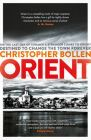 Orient: Book by Christopher Bollen