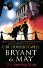 Bryant & May - the Burning Man: Book by Christopher Fowler