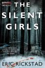 The Silent Girls: Book by Eric Rickstad