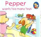 Pepper wants too many toys: Book by Sterling Publishers