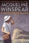 A Dangerous Place: Book by Jacqueline Winspear