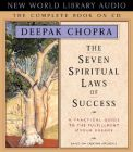 The Seven Spiritual Laws of Success: A Practical Guide to the Fulfillment of Your Dreams: Book by Deepak Chopra