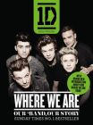 One Direction: Where We Are (100% Official): Our Band, Our Story: Book by One Direction