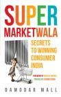 Supermarketwala : Secrets to Winning Consumer India (English) (Paperback)