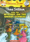 Thea Stilton and the Mystery on the Orient Express: A Geronimo Stilton Adventure: Book by Thea Stilton