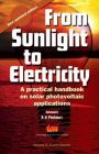 From Sunlight to Electricity: A Practical Handbook on Solar Photovoltaic Applications: Book by Suneel Deambi