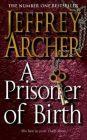 A Prisoner of Birth: Book by Jeffrey Archer
