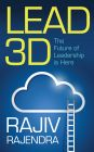 Lead 3D : The Future of Leadership is Here: Book by Rajiv Rajendra