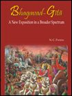 Bhagavad-Gita  -- A New Exposition in a Broader Spectrum: Book by N.C. Panda