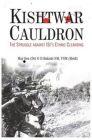 Kishtwar Cauldron: The Struggle Against ISI's Ethnic Cleansing: Book by Maj Gen(Dr) G D Bakshi SM, VSM (Retd)