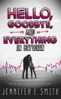 Hello, Goodbye, And Everything In Between (English) (Paperback): Book by Jennifer E. Smith