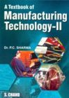 A Textbook Of Manufacturing Technology: II: Book by P C SHARMA