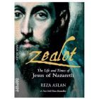 Zealot : The Life and Times of Jesus of Nazareth