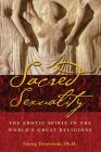 Sacred Sexuality: The Erotic Spirit in the World's Great Religions: Book by Georg Feuerstein