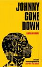 Johnny Gone Down (English) (Paperback): Book by Karan Bajaj