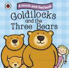 Goldilocks and the Three Bears: Ladybird Touch and Feel Fairy Tales: Book by Ladybird