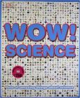 Wow! Science: Book by NO AUTHOR