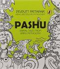Pashu : Animal Tales from Hindu Mythology : Book by Devdutt Pattanaik
