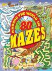 Around the World in 80 Mazes (English) (Paperback)
