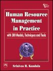 HUMAN RESOURCE MANAGEMENT IN PRACTICE WITH 300 MODELS, TECHNIQUES AND TOOLS: Book by KANDULA SRINIVAS R.
