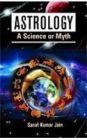 Astrology - A Science or Myth: Book by Sanat Kumar Jain