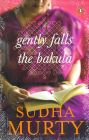 Gently Falls the Bakula: Book by Sudha Murty