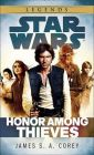 Honor Among Thieves: Star Wars: Book by James S A Corey