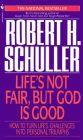 Life's Not Fair, but God is Good: Book by Robert Schuller