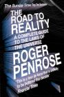The Road To Reality: Book by Roger Penrose
