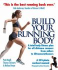 Build Your Running Body: A Total-Body Fitness Plan for All Distance Runners, from Milers to Ultramarathoners: Book by Pete Magill